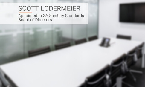 Scott Lodermeier Appointed to 3A Sanitary Standards Board of Directors